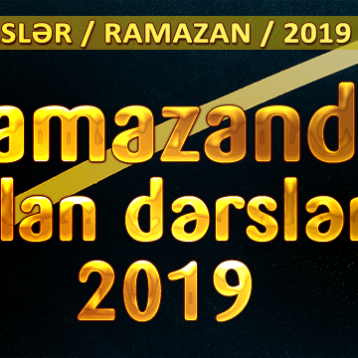 Ramazanda olan dərslər ( 31 dərs ) 2019