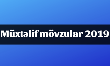 Müxtəlif mövzular 2019 ( 7 dərs )